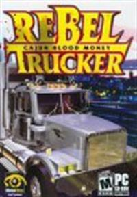 Rebel Trucker: Cajun Blood Money