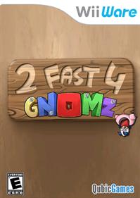 2 Fast 4 Gnomz