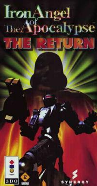 Iron Angel of the Apocalypse: The Return