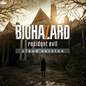 Bio Hazard 7: Resident Evil: Cloud Version