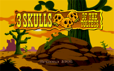3 Skulls of the Toltecs - Screenshot - Game Title
