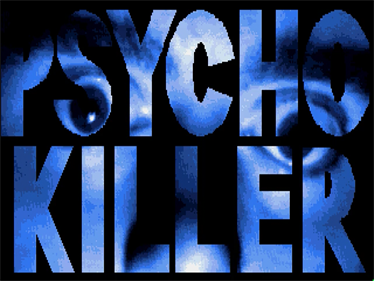 Psycho Killer - Screenshot - Game Title