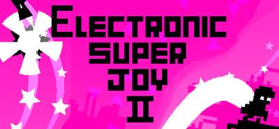 Electronic Super Joy II - Banner