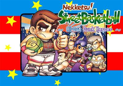 Nekketsu Street Basket: Ganbare Dunk Heroes