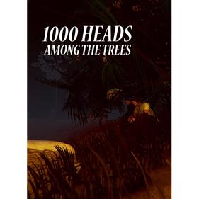 1,000 Heads Among the Trees