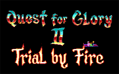 Quest for Glory II: Trial by Fire - Screenshot - Game Title
