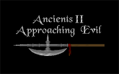 Ancients 2: Approaching Evil - Screenshot - Game Title