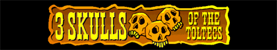 3 Skulls of the Toltecs - Banner
