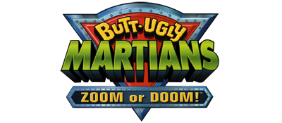 Butt-Ugly Martians: Zoom or Doom! - Clear Logo