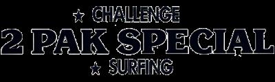 2 Pak Special Black: Challenge / Surfing - Clear Logo