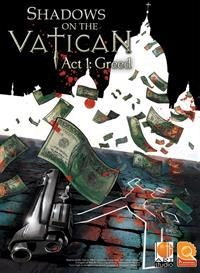 Shadows on the Vatican: Act 1: Greed