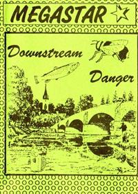 Downstream Danger