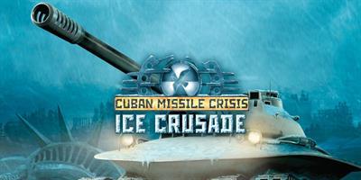 Cuban Missile Crisis: Ice Crusade - Banner