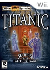 Hidden Mysteries: Titanic: Secrets of the Fateful Voyage