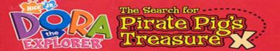 Dora the Explorer: The Search for Pirate Pig's Treasure - Banner