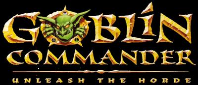 Goblin Commander: Unleash the Horde - Clear Logo
