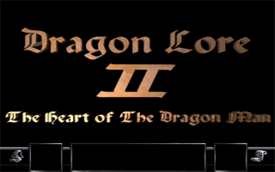 Dragon Lore II: The Heart of the Dragon Man - Screenshot - Game Title