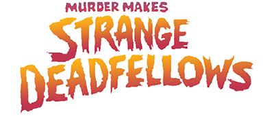 Murder Makes Strange Deadfellows - Clear Logo