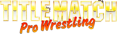 Title Match Pro Wrestling - Clear Logo