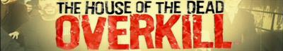 The House of the Dead: Overkill - Banner