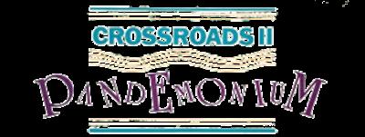 Crossroads II: Pandemonium - Clear Logo