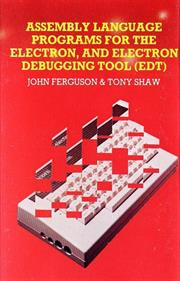 Assembly Language Programming For The Electron And Electron Debugging Tool