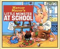 Mercer Mayer's Little Monster at School