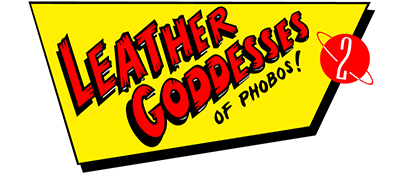 Leather Goddesses of Phobos 2: Gas Pump Girls Meet the Pulsating Inconvenience from Planet X! - Clear Logo