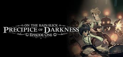 On the Rain-Slick Precipice of Darkness: Episode One