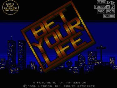 Bet Your Life - Screenshot - Game Title