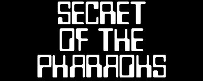 Secret of the Pharaohs - Clear Logo